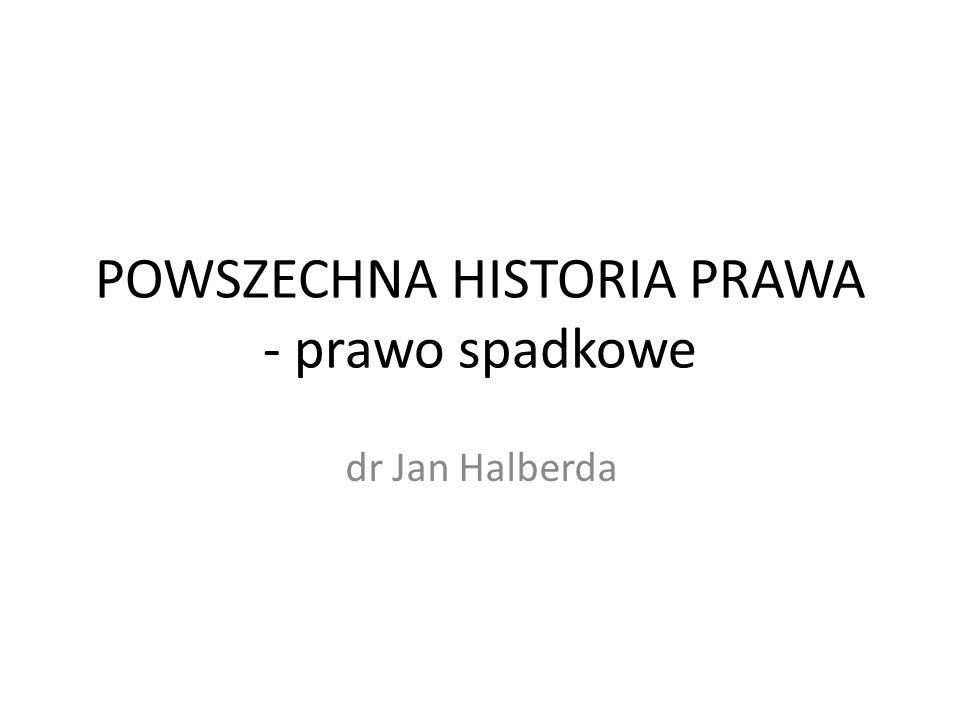 POWSZECHNA HISTORIA PRAWA - prawo spadkowe