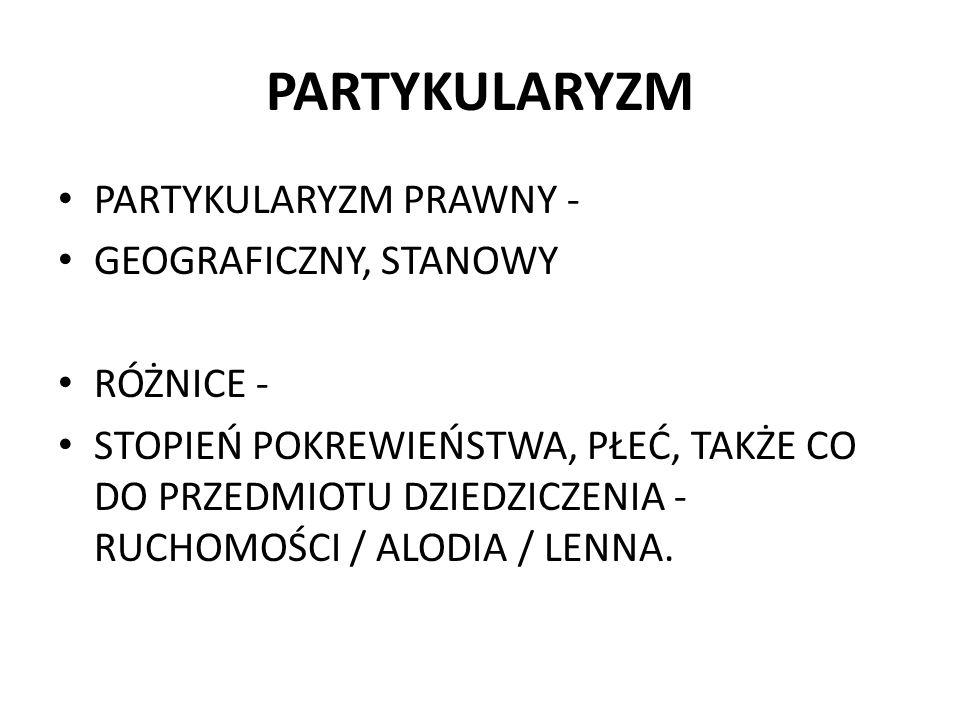 PARTYKULARYZM PARTYKULARYZM PRAWNY - GEOGRAFICZNY, STANOWY RÓŻNICE -