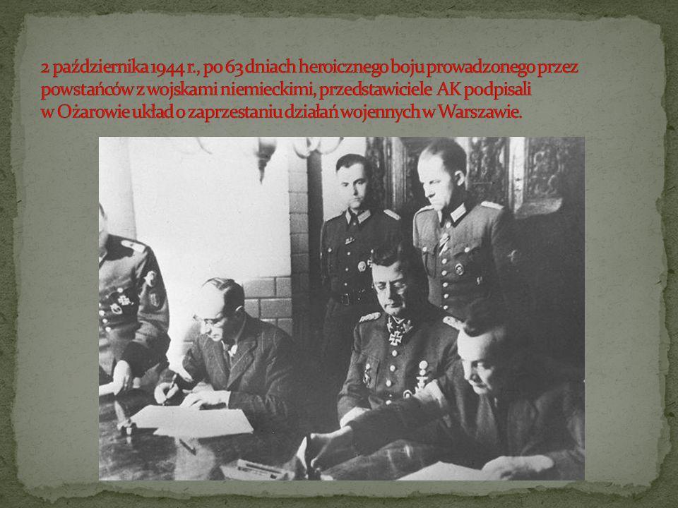 2 października 1944 r., po 63 dniach heroicznego boju prowadzonego przez powstańców z wojskami niemieckimi, przedstawiciele AK podpisali w Ożarowie układ o zaprzestaniu działań wojennych w Warszawie.