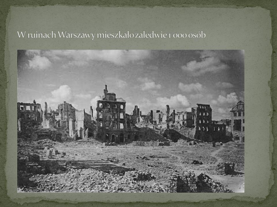 W ruinach Warszawy mieszkało zaledwie 1 000 osób