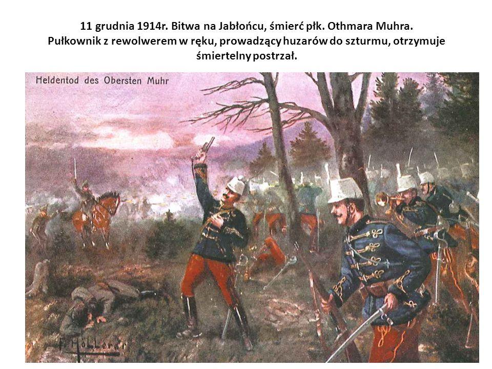 11 grudnia 1914r. Bitwa na Jabłońcu, śmierć płk. Othmara Muhra