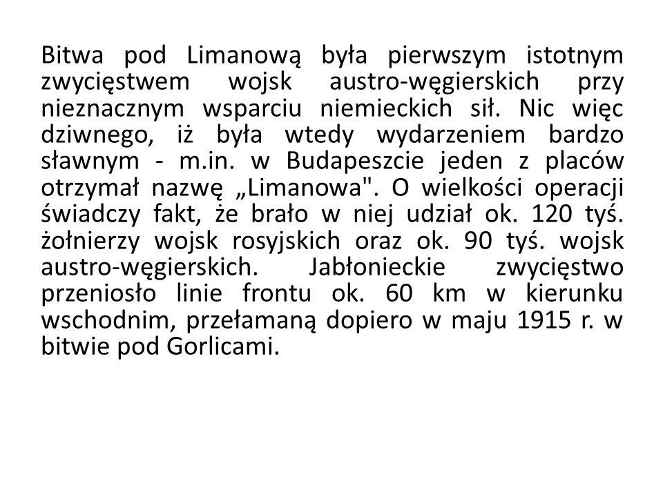 Bitwa pod Limanową była pierwszym istotnym zwycięstwem wojsk austro-węgierskich przy nieznacznym wsparciu niemieckich sił.
