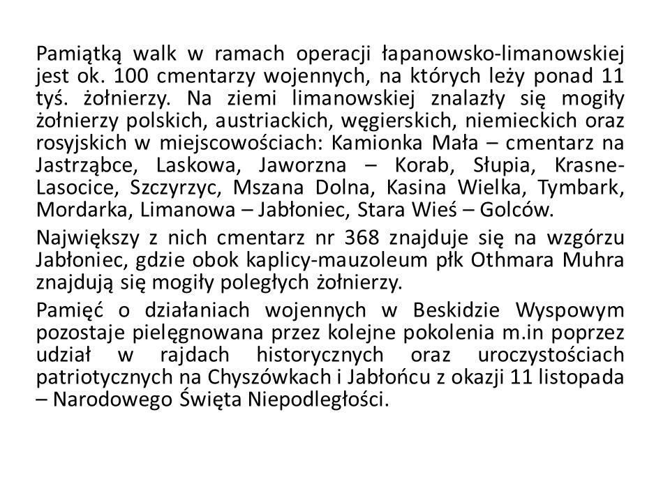 Pamiątką walk w ramach operacji łapanowsko-limanowskiej jest ok