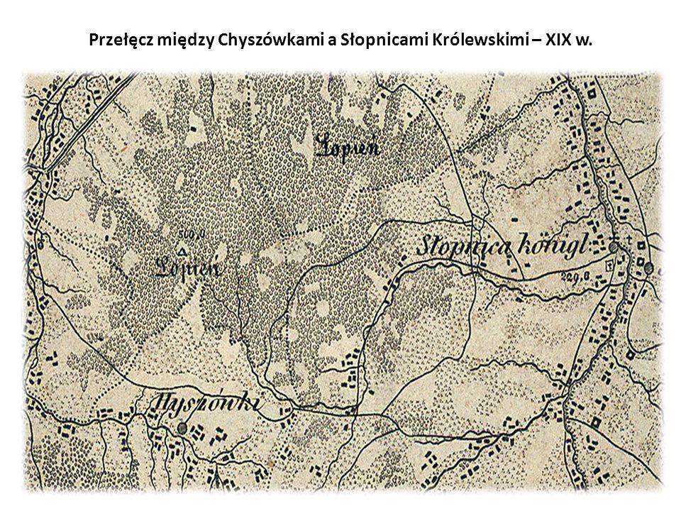 Przełęcz między Chyszówkami a Słopnicami Królewskimi – XIX w.