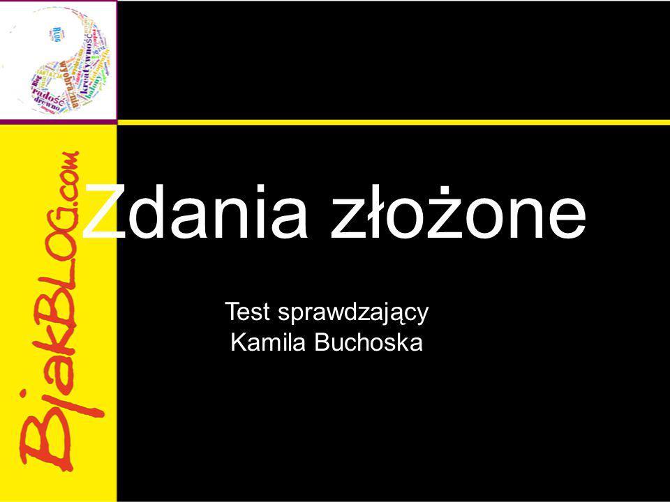 Test sprawdzający Kamila Buchoska