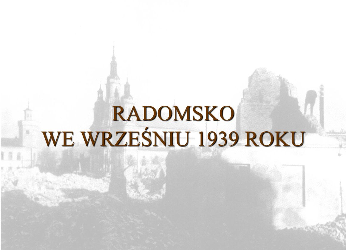 RADOMSKO WE WRZEŚNIU 1939 ROKU