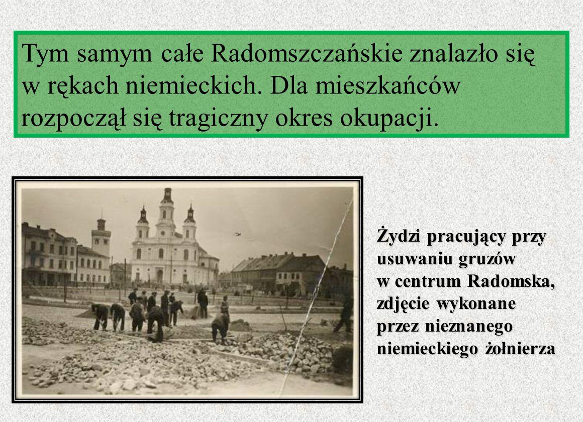 Tym samym całe Radomszczańskie znalazło się w rękach niemieckich