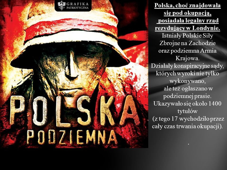 Polska, choć znajdowała się pod okupacją,