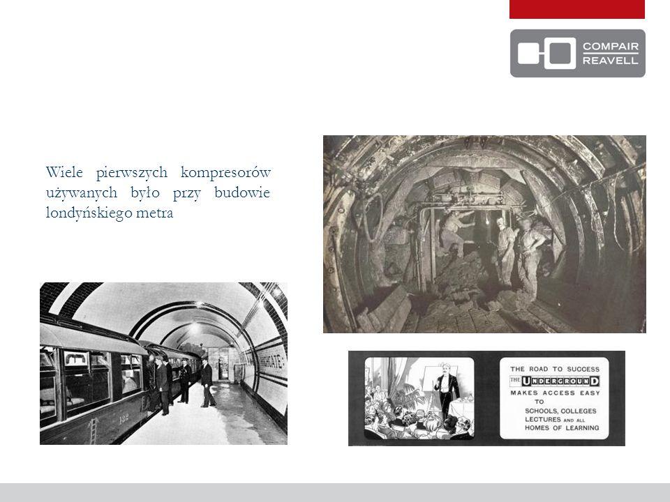 Wiele pierwszych kompresorów używanych było przy budowie londyńskiego metra