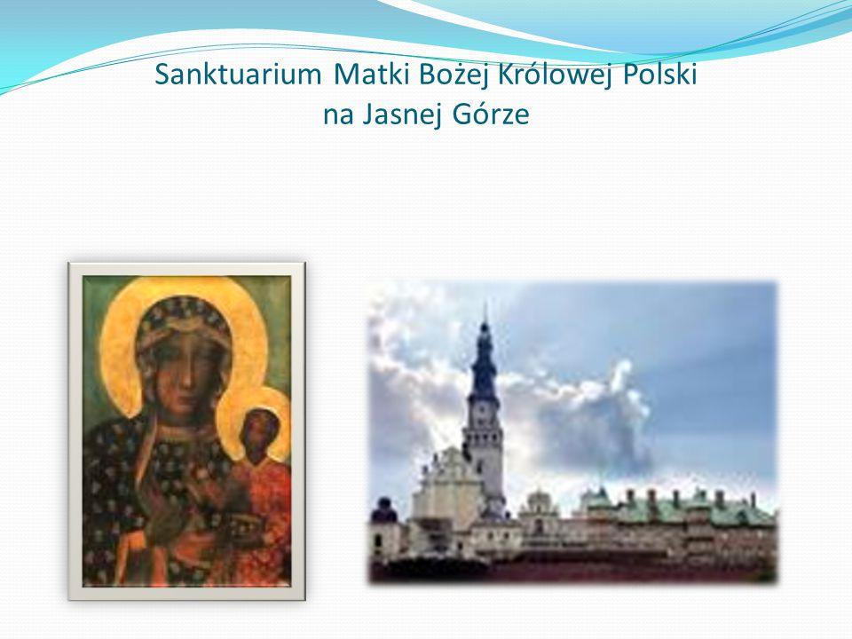 Sanktuarium Matki Bożej Królowej Polski na Jasnej Górze