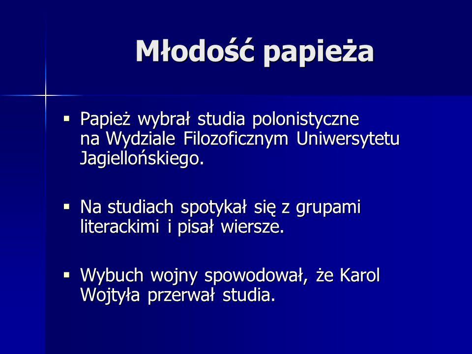 Młodość papieża Papież wybrał studia polonistyczne na Wydziale Filozoficznym Uniwersytetu Jagiellońskiego.