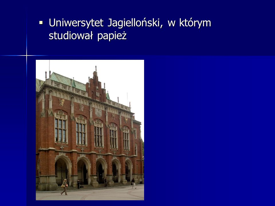 Uniwersytet Jagielloński, w którym studiował papież