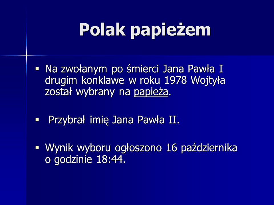 Polak papieżem Na zwołanym po śmierci Jana Pawła I drugim konklawe w roku 1978 Wojtyła został wybrany na papieża.