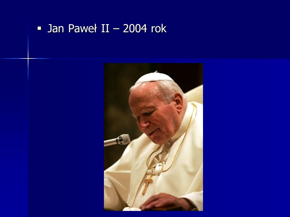 Jan Paweł II – 2004 rok