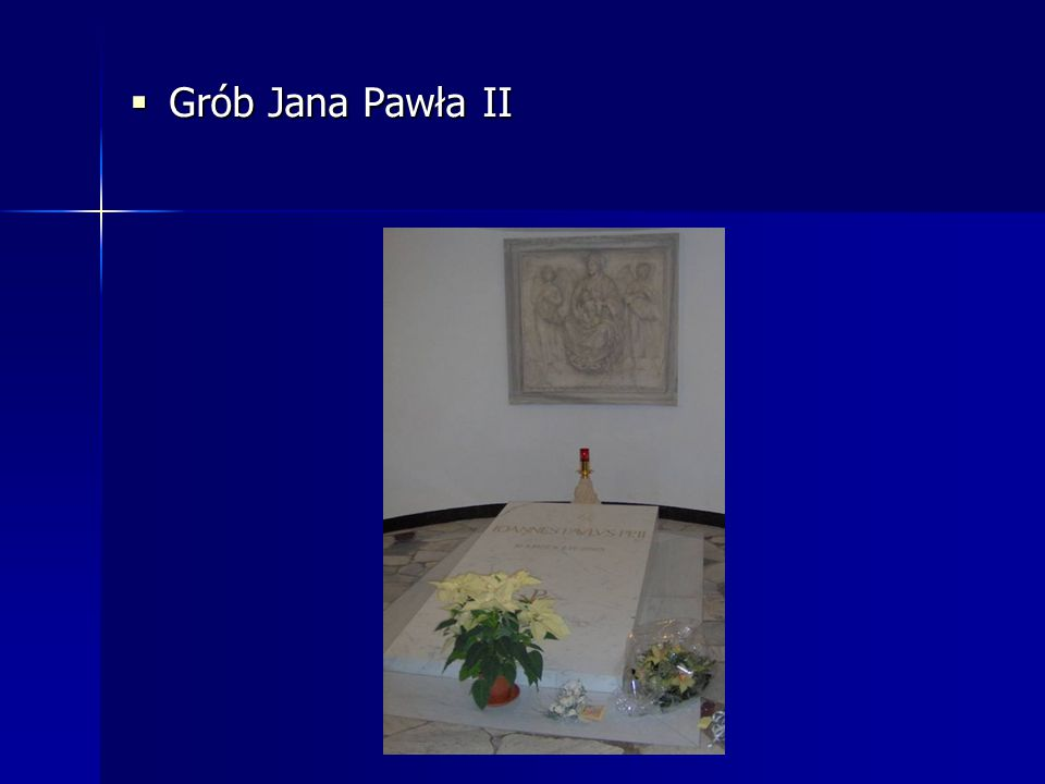 Grób Jana Pawła II