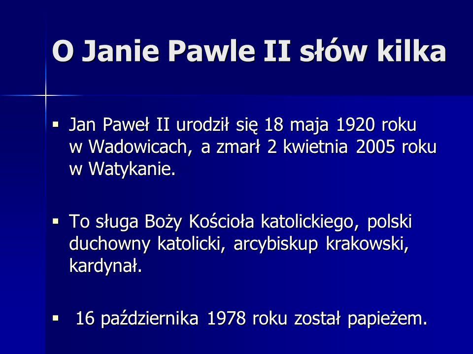 O Janie Pawle II słów kilka