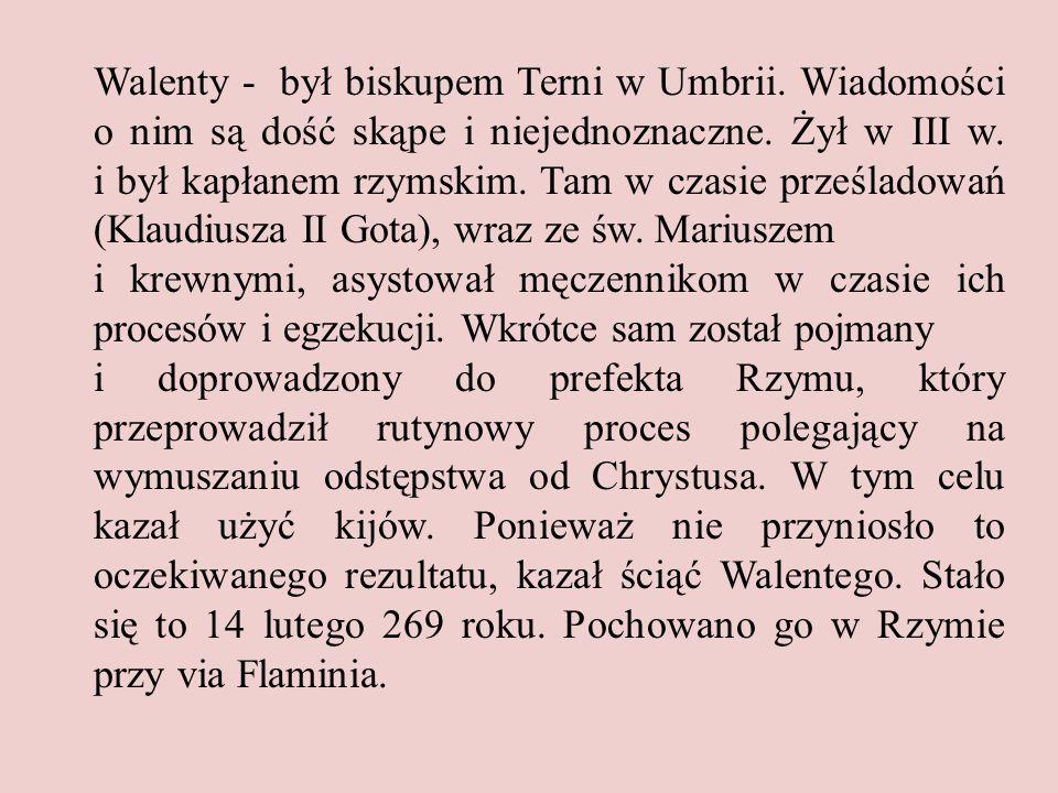Walenty - był biskupem Terni w Umbrii