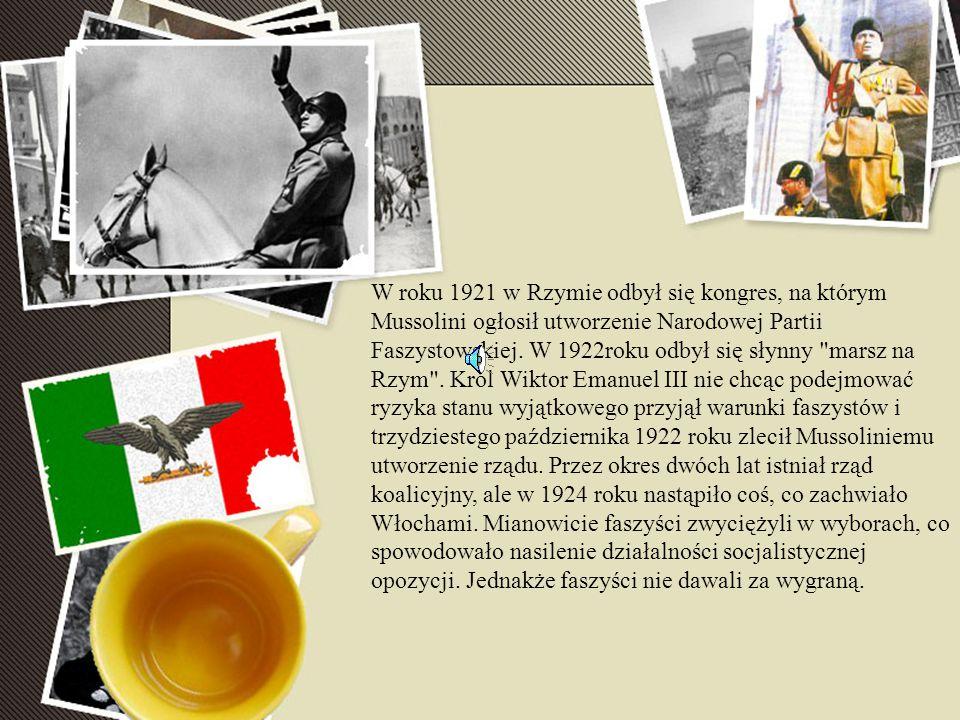 W roku 1921 w Rzymie odbył się kongres, na którym Mussolini ogłosił utworzenie Narodowej Partii Faszystowskiej.