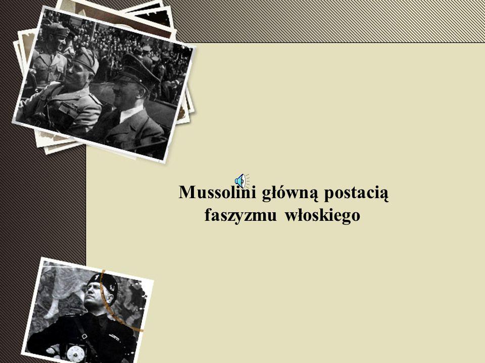 Mussolini główną postacią
