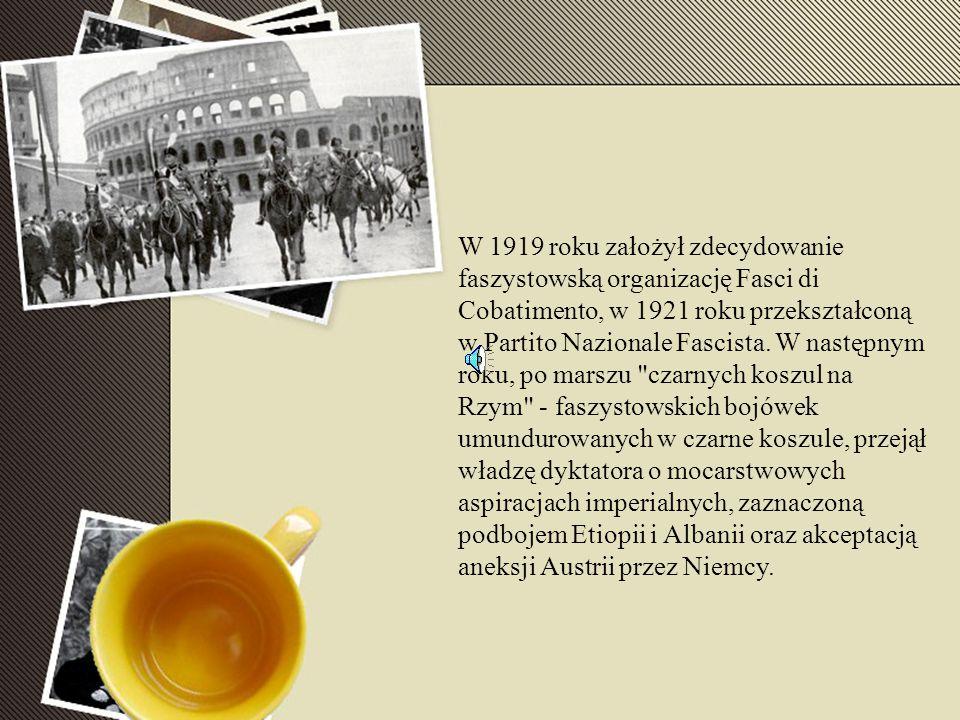W 1919 roku założył zdecydowanie faszystowską organizację Fasci di Cobatimento, w 1921 roku przekształconą w Partito Nazionale Fascista.