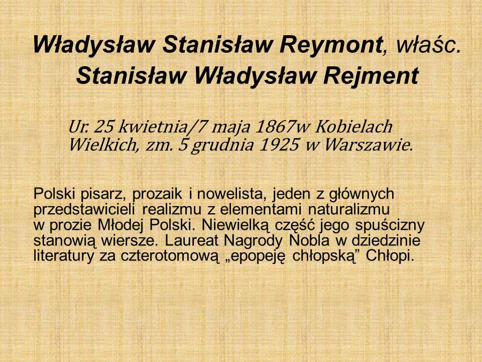 Władysław Stanisław Reymont, właśc. Stanisław Władysław Rejment