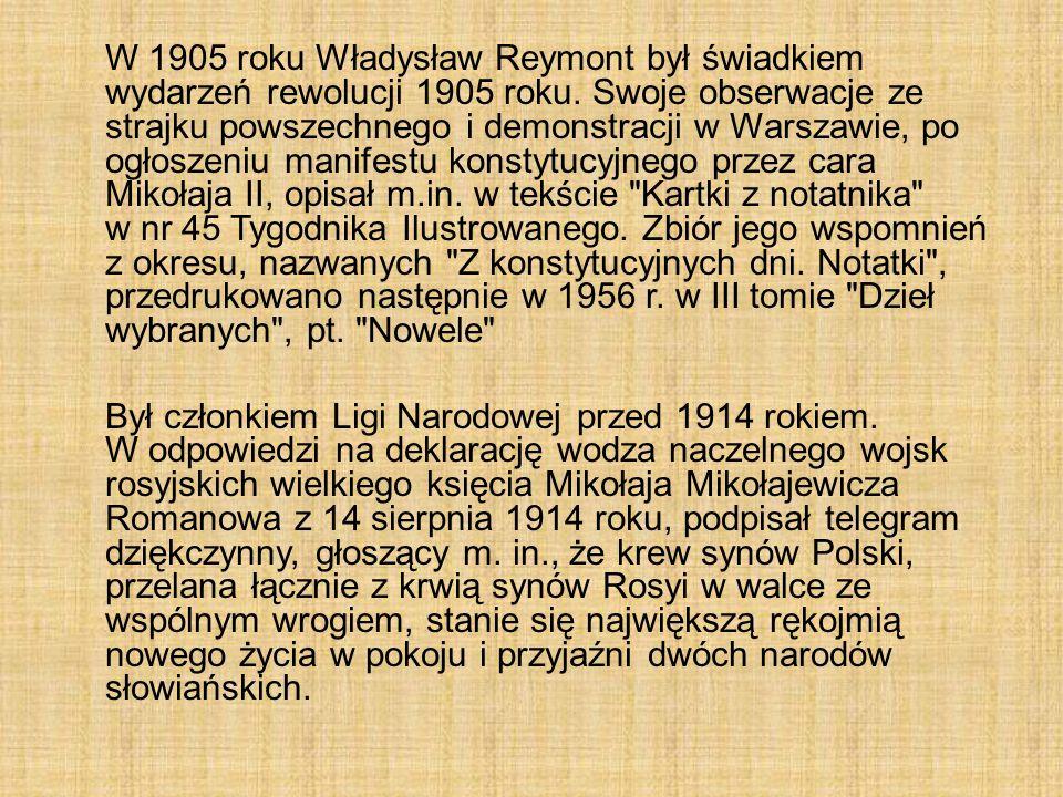 W 1905 roku Władysław Reymont był świadkiem wydarzeń rewolucji 1905 roku. Swoje obserwacje ze strajku powszechnego i demonstracji w Warszawie, po ogłoszeniu manifestu konstytucyjnego przez cara Mikołaja II, opisał m.in. w tekście Kartki z notatnika w nr 45 Tygodnika Ilustrowanego. Zbiór jego wspomnień z okresu, nazwanych Z konstytucyjnych dni. Notatki , przedrukowano następnie w 1956 r. w III tomie Dzieł wybranych , pt. Nowele