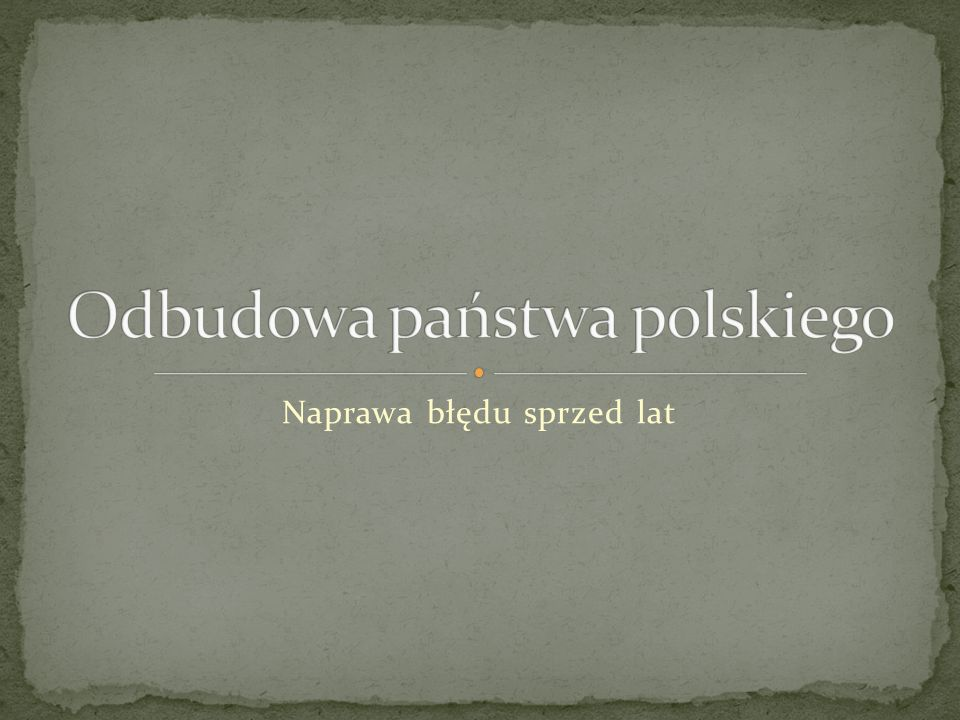 Odbudowa państwa polskiego