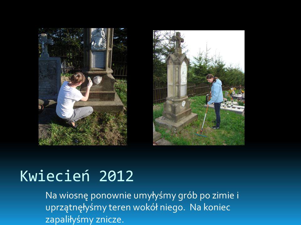 Kwiecień 2012 Na wiosnę ponownie umyłyśmy grób po zimie i uprzątnęłyśmy teren wokół niego.