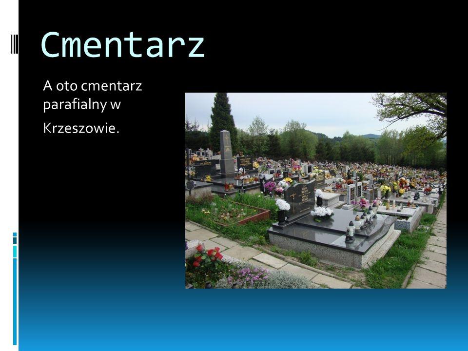 Cmentarz A oto cmentarz parafialny w Krzeszowie.