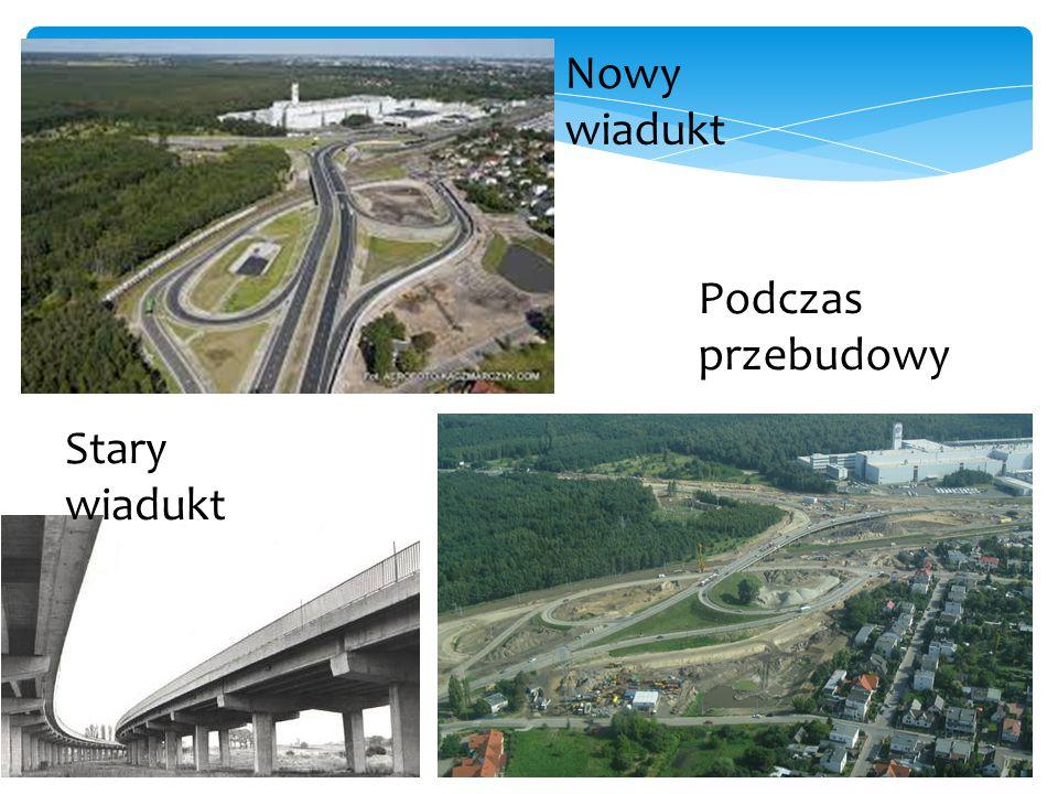 Nowy wiadukt Podczas przebudowy Stary wiadukt