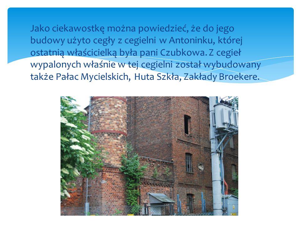Jako ciekawostkę można powiedzieć, że do jego budowy użyto cegły z cegielni w Antoninku, której ostatnią właścicielką była pani Czubkowa.