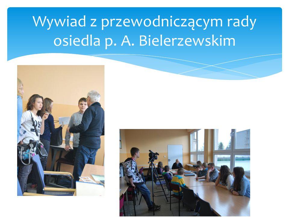 Wywiad z przewodniczącym rady osiedla p. A. Bielerzewskim