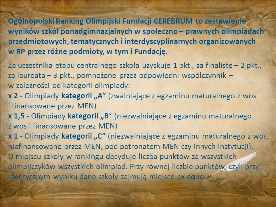 Ogólnopolski Ranking Olimpijski Fundacji CEREBRUM to zestawienie wyników szkół ponadgimnazjalnych w społeczno – prawnych olimpiadach przedmiotowych, tematycznych i interdyscyplinarnych organizowanych w RP przez różne podmioty, w tym i Fundację.