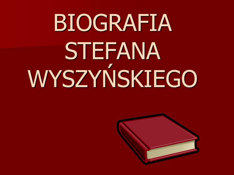 BIOGRAFIA STEFANA WYSZYŃSKIEGO