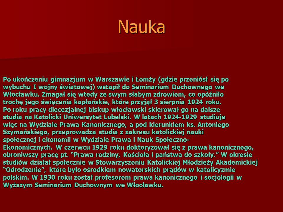 Nauka Po ukończeniu gimnazjum w Warszawie i Łomży (gdzie przeniósł się po. wybuchu I wojny światowej) wstąpił do Seminarium Duchownego we.