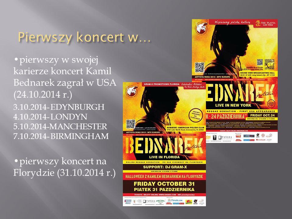 Pierwszy koncert w… •pierwszy w swojej karierze koncert Kamil Bednarek zagrał w USA (24.10.2014 r.)
