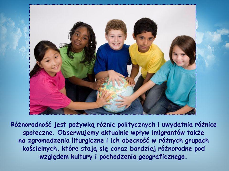 Różnorodność jest pożywką różnic politycznych i uwydatnia różnice społeczne.