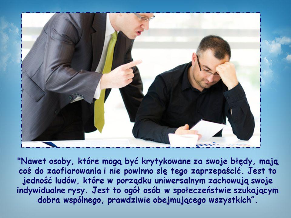 Nawet osoby, które mogą być krytykowane za swoje błędy, mają coś do zaofiarowania i nie powinno się tego zaprzepaścić.