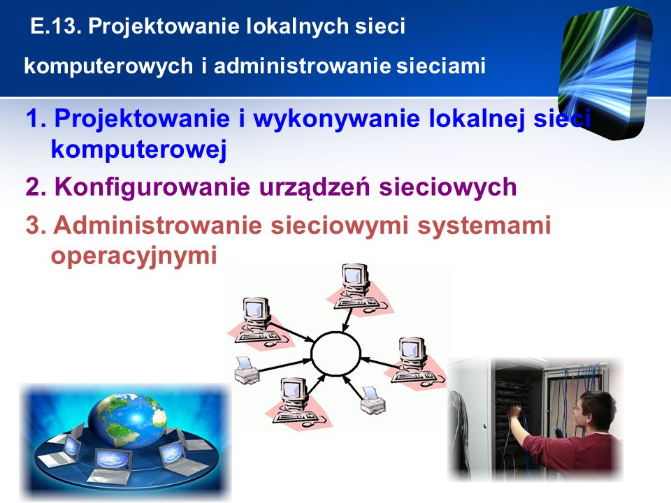 1. Projektowanie i wykonywanie lokalnej sieci komputerowej