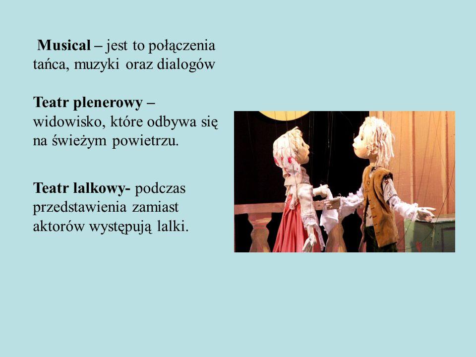 Musical – jest to połączenia tańca, muzyki oraz dialogów