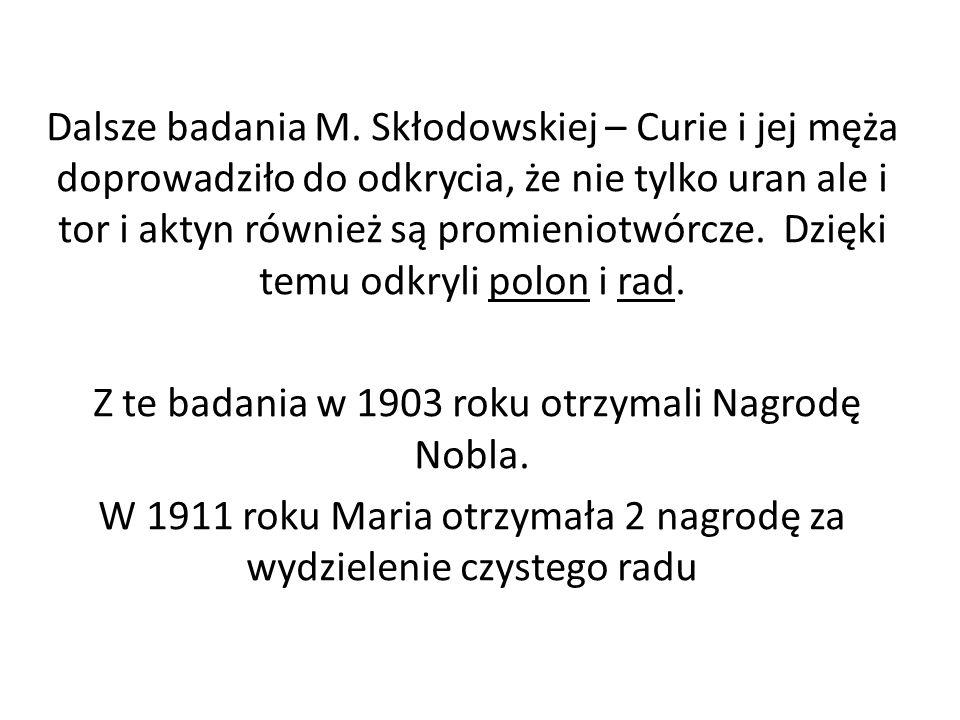 Z te badania w 1903 roku otrzymali Nagrodę Nobla.