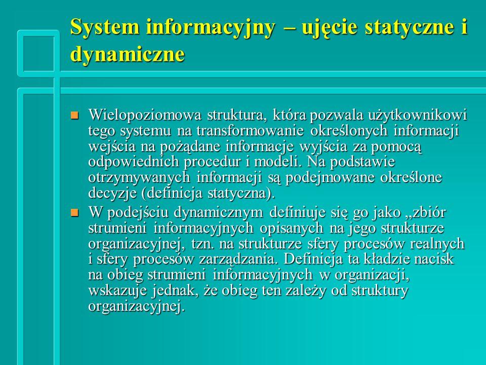 System informacyjny – ujęcie statyczne i dynamiczne