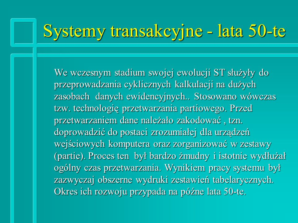 Systemy transakcyjne - lata 50-te