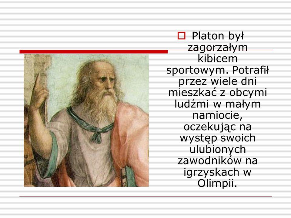 Platon był zagorzałym kibicem sportowym