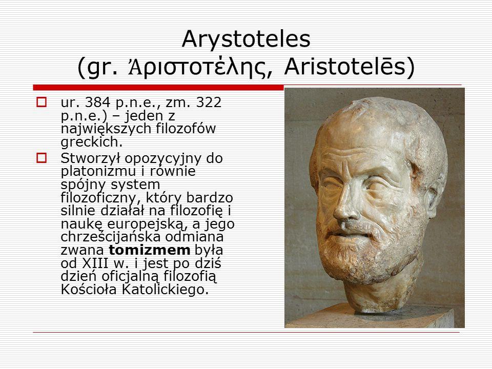 Arystoteles (gr. Ἀριστοτέλης, Aristotelēs)