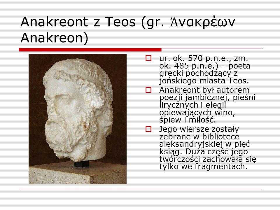 Anakreont z Teos (gr. Ἀνακρέων Anakreon)