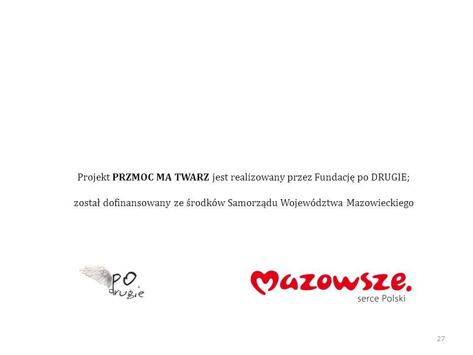 Projekt PRZMOC MA TWARZ jest realizowany przez Fundację po DRUGIE; został dofinansowany ze środków Samorządu Województwa Mazowieckiego