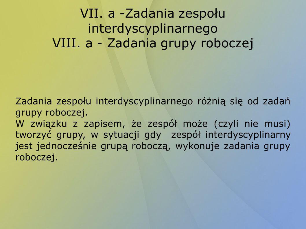VII. a -Zadania zespołu interdyscyplinarnego VIII