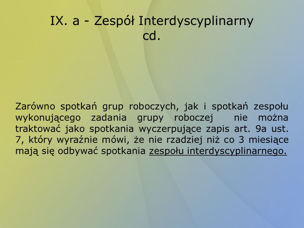 IX. a - Zespół Interdyscyplinarny cd.