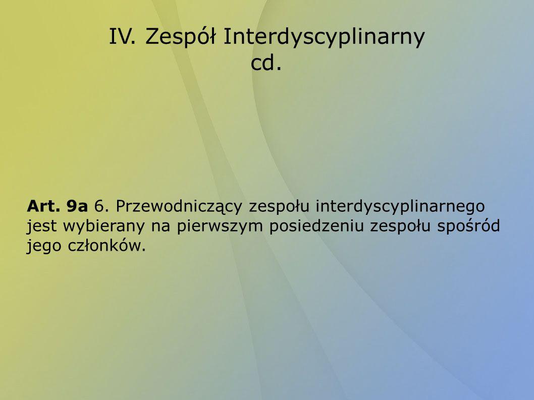 IV. Zespół Interdyscyplinarny cd.